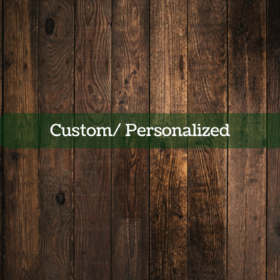 Custom/ Personalized