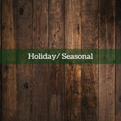 Holiday/ Seasonal